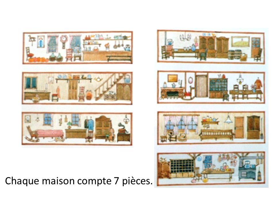 Chaque maison compte 7 pièces.