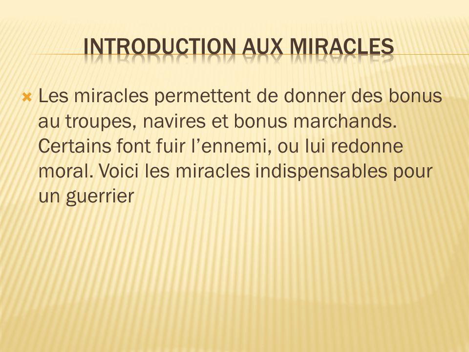  Les miracles permettent de donner des bonus au troupes, navires et bonus marchands.