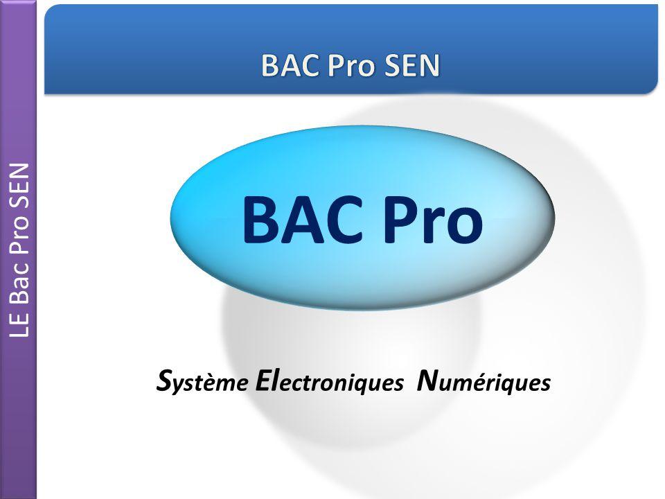 LE Bac Pro SEN Le titulaire du Bac pro SEN prépare, installe, met en service et assure la maintenance préventive et/corrective de systèmes électroniques ou numériques.