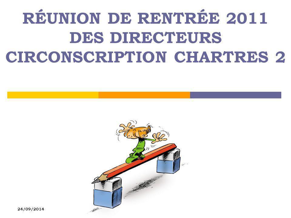 24/09/2014 RÉUNION DE RENTRÉE 2011 DES DIRECTEURS CIRCONSCRIPTION CHARTRES 2