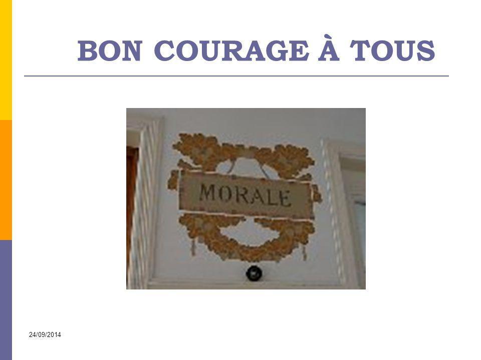 24/09/2014 BON COURAGE À TOUS
