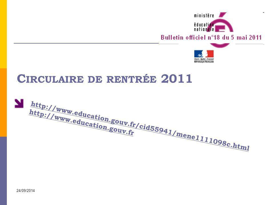 24/09/2014 C IRCULAIRE DE RENTRÉE 2011 http://www.education.gouv.fr/cid55941/mene1111098c.html http://www.education.gouv.fr