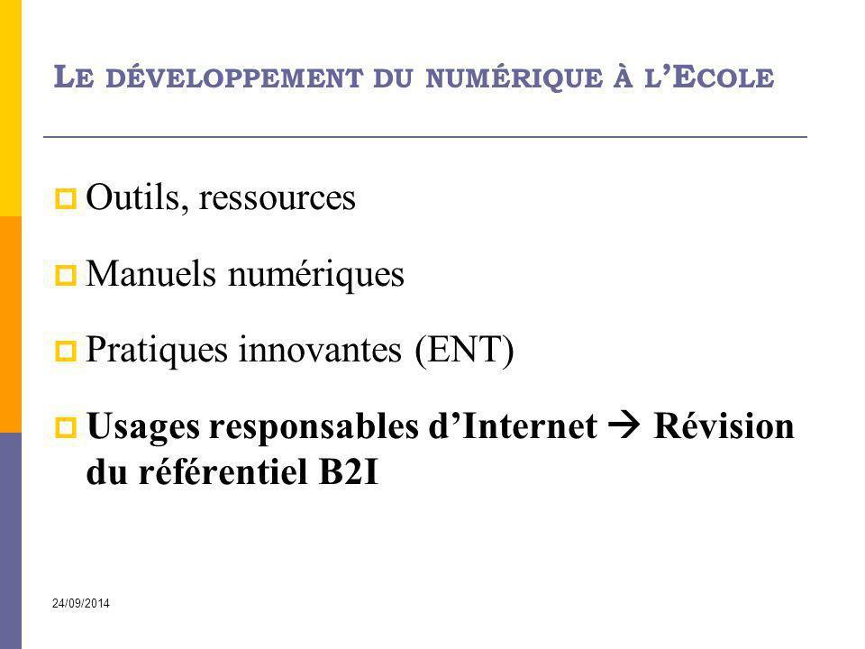 24/09/2014 L E DÉVELOPPEMENT DU NUMÉRIQUE À L 'E COLE  Outils, ressources  Manuels numériques  Pratiques innovantes (ENT)  Usages responsables d'I