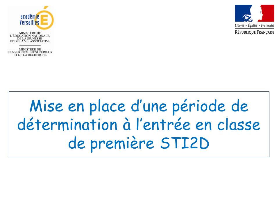 Mise en place d'une période de détermination à l'entrée en classe de première STI2D
