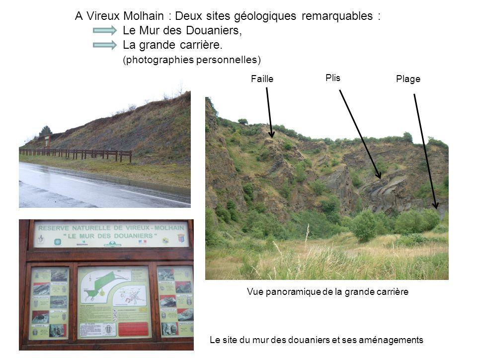 A Vireux Molhain : Deux sites géologiques remarquables : Le Mur des Douaniers, La grande carrière. (photographies personnelles) Vue panoramique de la