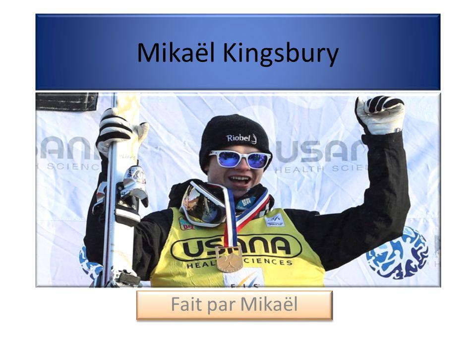 Mikaël Kingsbury Fait par Mikaël