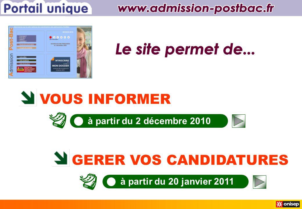 VOUS INFORMER GERER VOS CANDIDATURES à partir du 2 décembre 2010 à partir du 20 janvier 2011