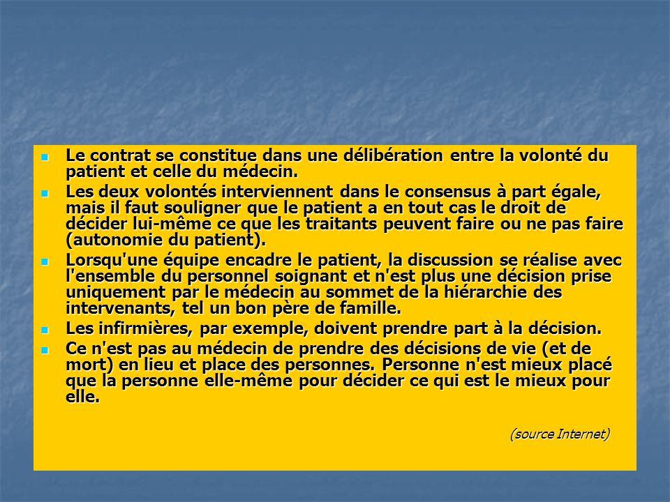 Le contrat se constitue dans une délibération entre la volonté du patient et celle du médecin.