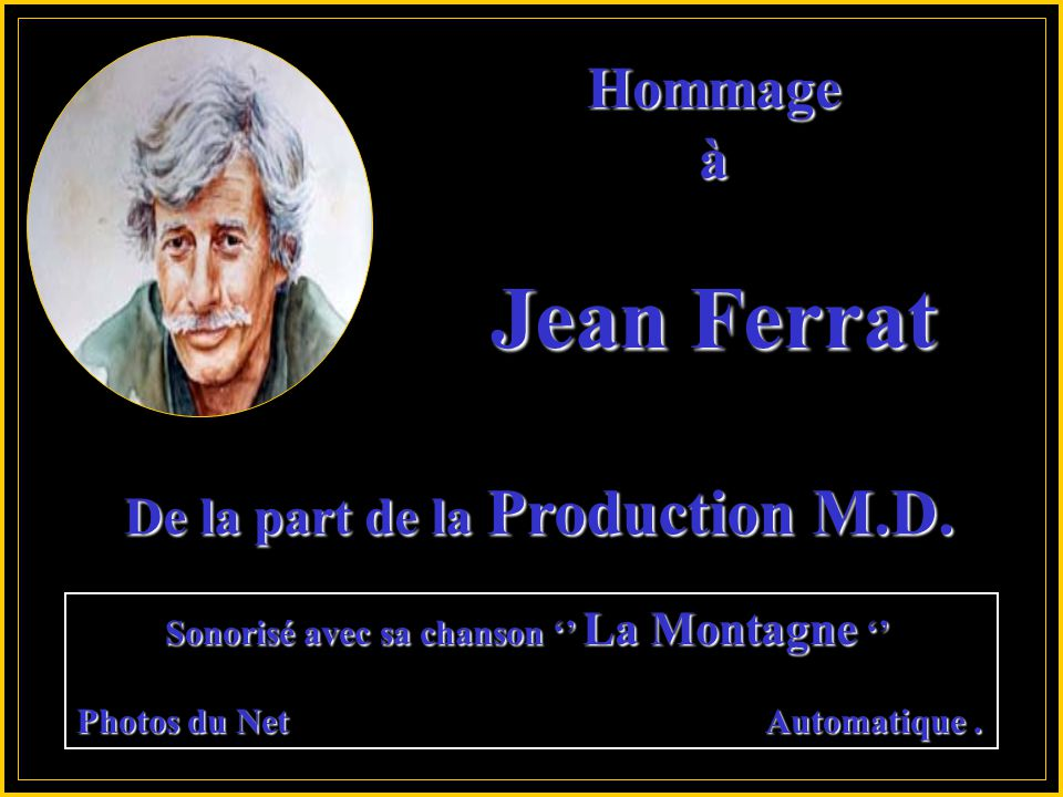 Hommageà Jean Ferrat De la part de la Production M.D.