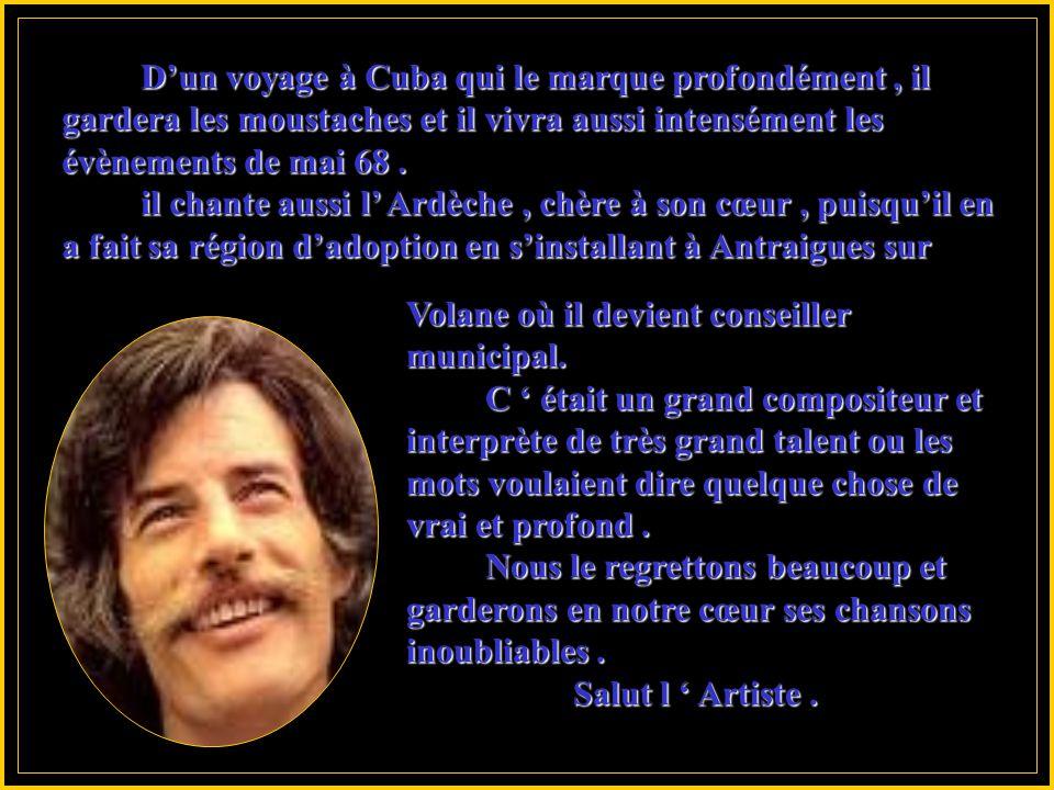Jean Ferrat, de son vrai nom Jean Tenenbaum né le 26/12/1930 à Vaucresson est mort le 13/03/2010 à Aubenas suite d'un cancer. Jean Ferrat, de son vrai