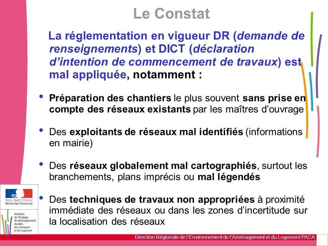Direction Régionale de l'Environnement de l'Aménagement et du Logement PACA Le Constat La réglementation en vigueur DR (demande de renseignements) et