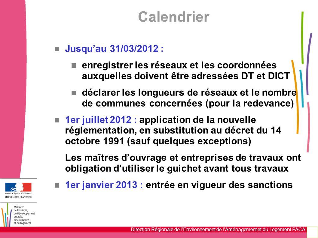 Direction Régionale de l'Environnement de l'Aménagement et du Logement PACA Jusqu'au 31/03/2012 : enregistrer les réseaux et les coordonnées auxquelle