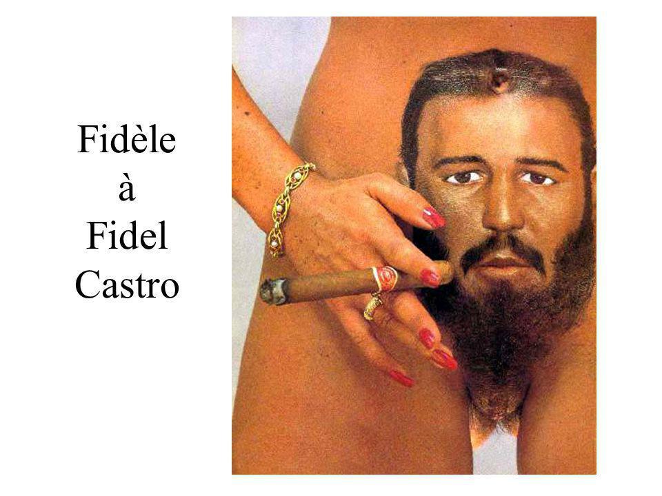 Fidèle à Fidel Castro
