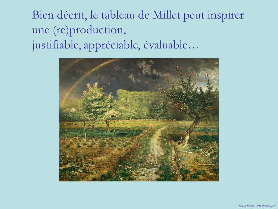 Bien décrit, le tableau de Millet peut inspirer une (re)production, justifiable, appréciable, évaluable… Franck Ardouin – IEN Strasbourg 7