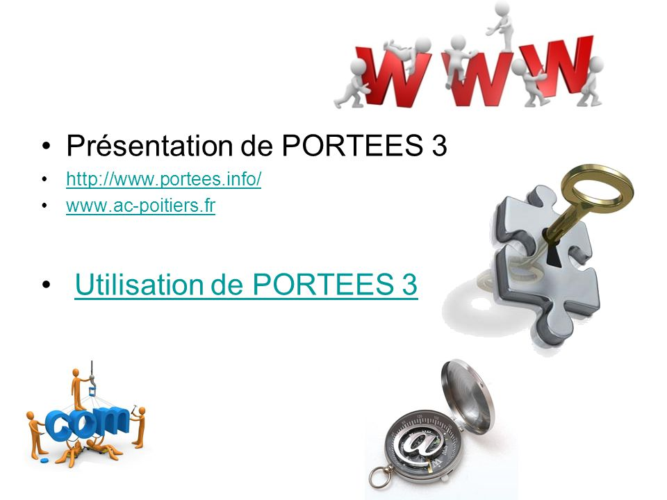 Présentation de PORTEES 3 http://www.portees.info/ www.ac-poitiers.fr Utilisation de PORTEES 3