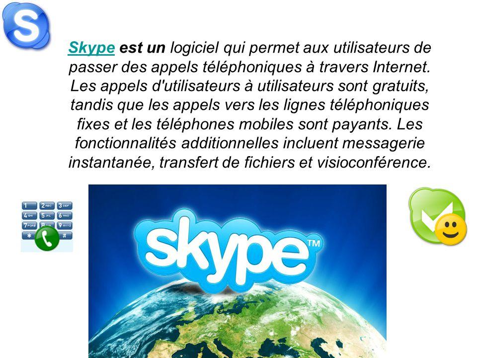 SkypeSkype est un logiciel qui permet aux utilisateurs de passer des appels téléphoniques à travers Internet. Les appels d'utilisateurs à utilisateurs
