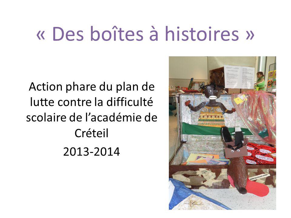 « Des boîtes à histoires » Action phare du plan de lutte contre la difficulté scolaire de l'académie de Créteil 2013-2014