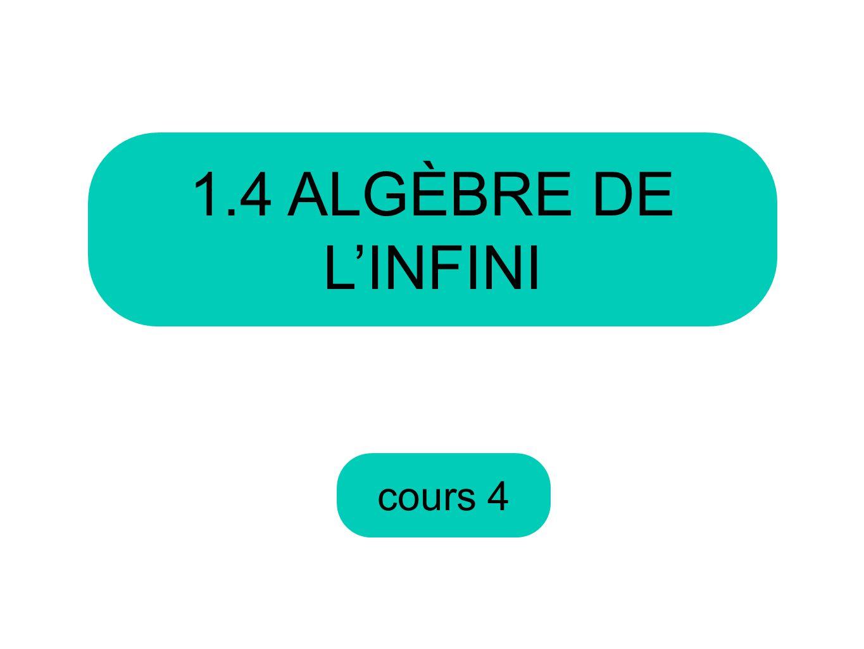 cours 4 1.4 ALGÈBRE DE L'INFINI