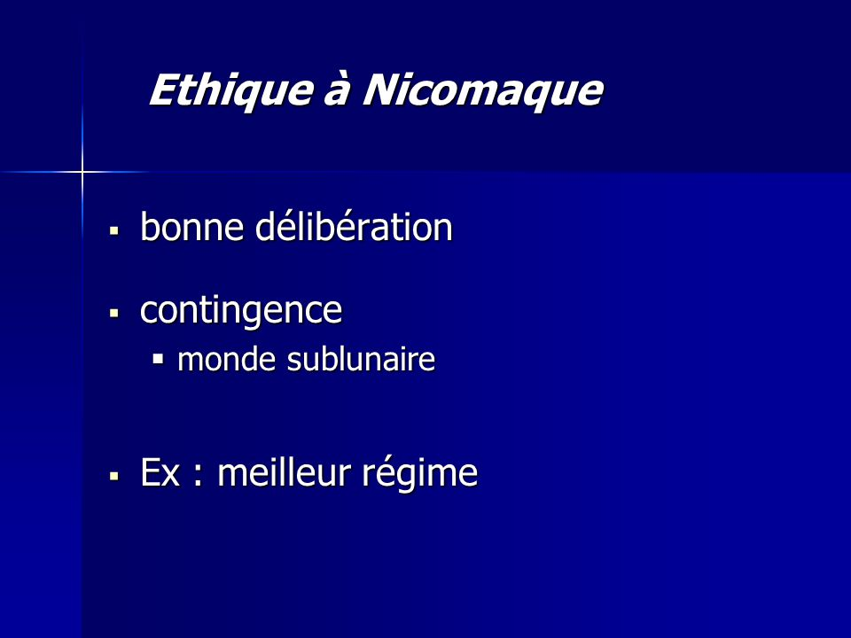  bonne délibération  contingence  monde sublunaire  Ex : meilleur régime Ethique à Nicomaque