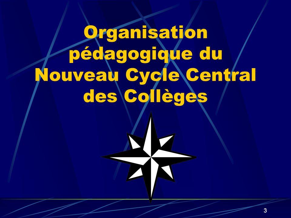 3 Organisation pédagogique du Nouveau Cycle Central des Collèges