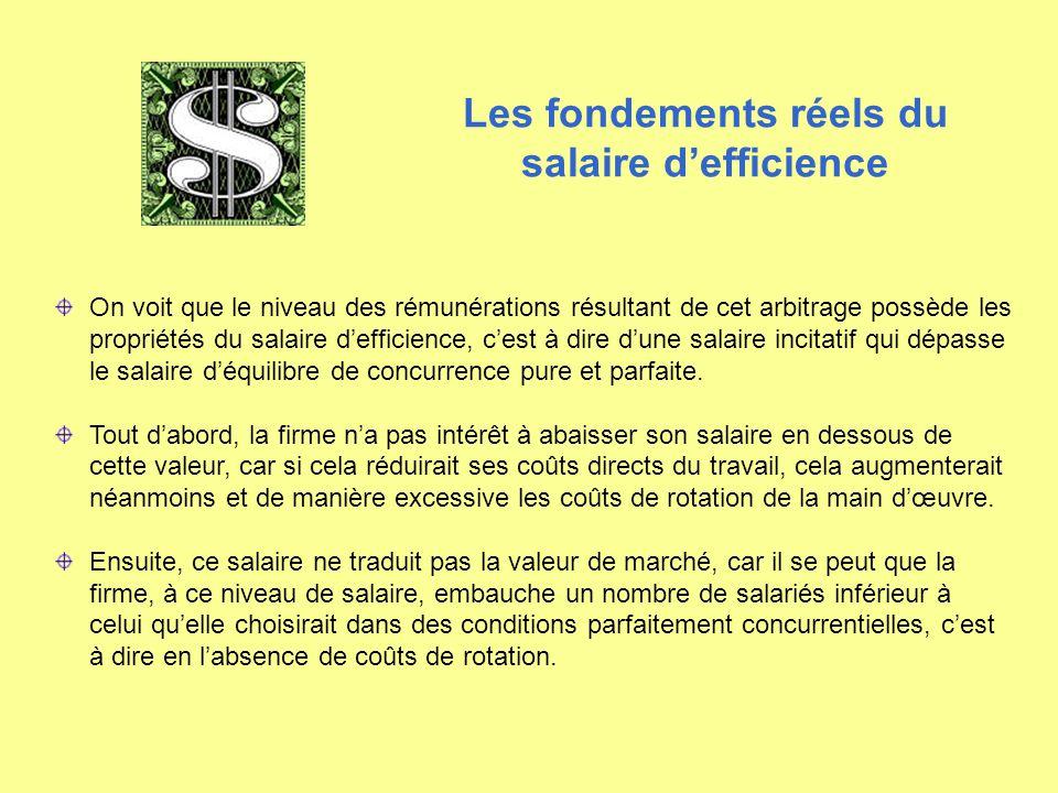 On voit que le niveau des rémunérations résultant de cet arbitrage possède les propriétés du salaire d'efficience, c'est à dire d'une salaire incitati