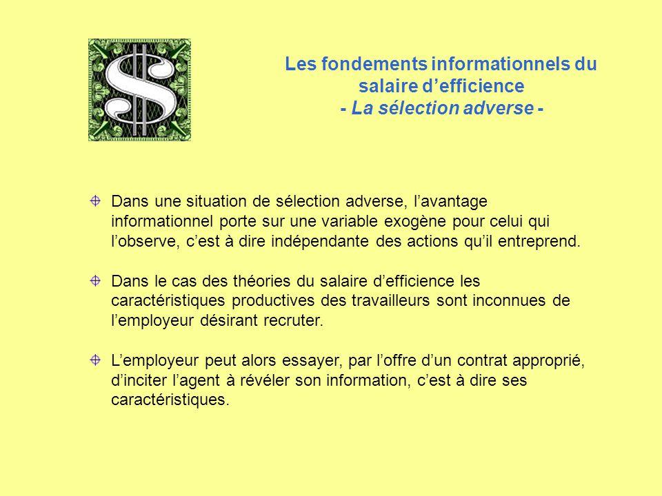 - La sélection adverse - Dans une situation de sélection adverse, l'avantage informationnel porte sur une variable exogène pour celui qui l'observe, c