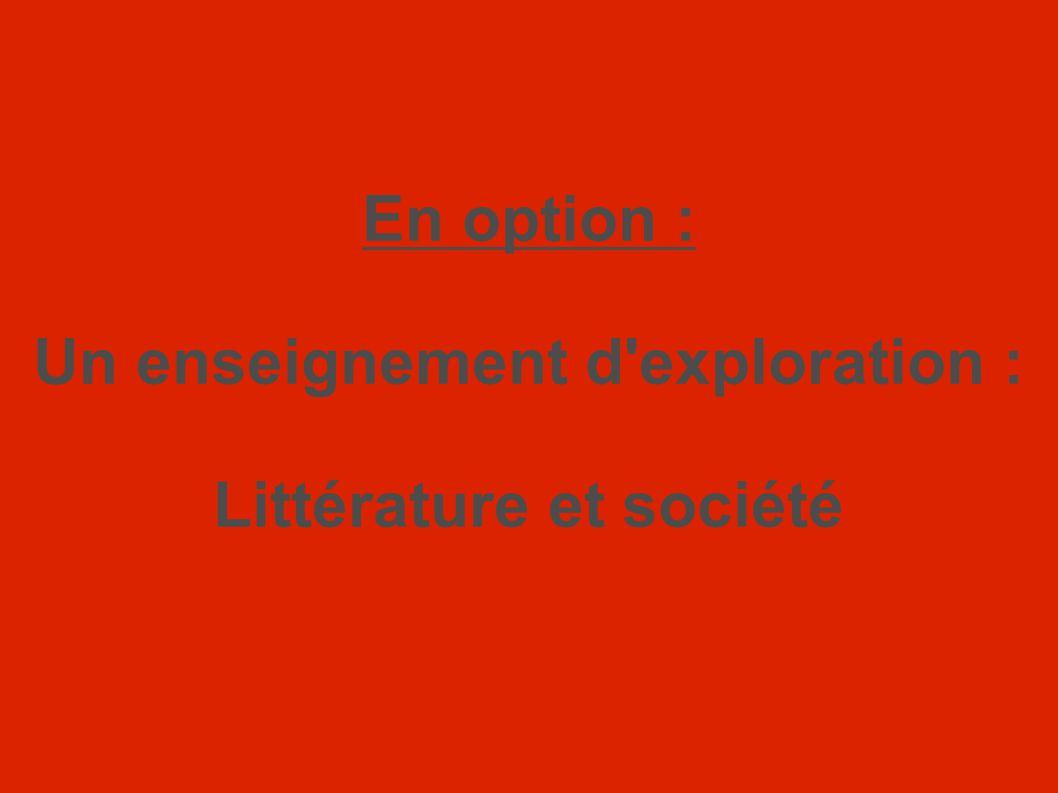 En option : Un enseignement d'exploration : Littérature et société