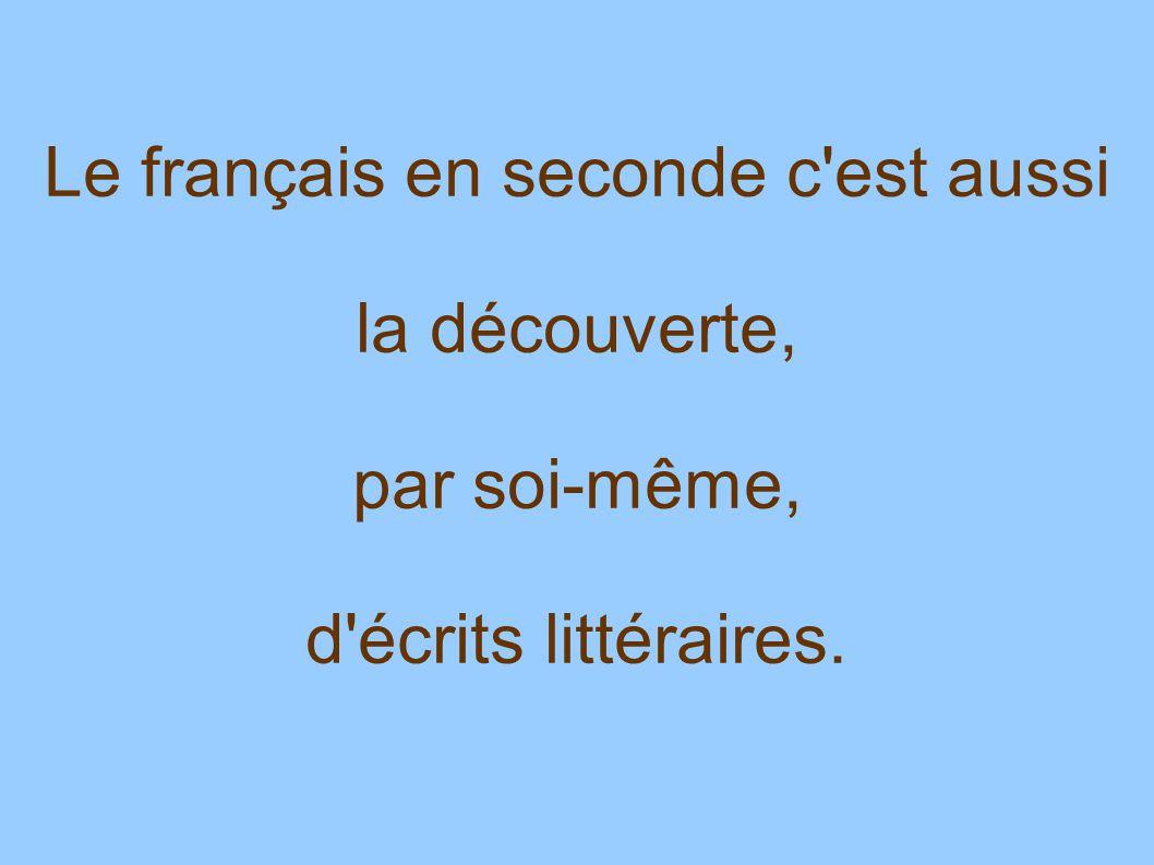 Le français en seconde c'est aussi la découverte, par soi-même, d'écrits littéraires.