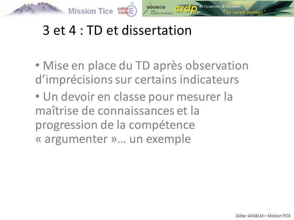 3 et 4 : TD et dissertation Mise en place du TD après observation d'imprécisions sur certains indicateurs Un devoir en classe pour mesurer la maîtrise