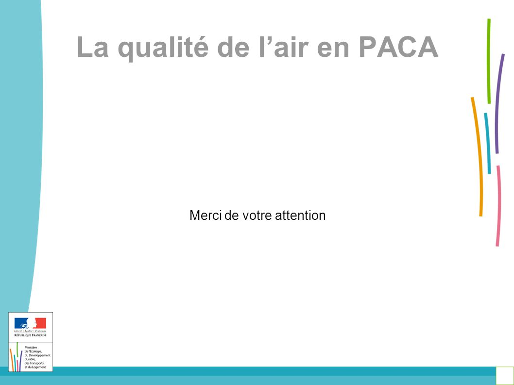 La qualité de l'air en PACA Merci de votre attention