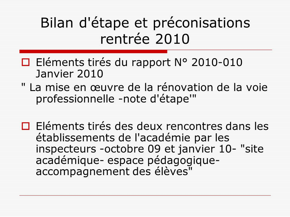 Bilan d'étape et préconisations rentrée 2010  Eléments tirés du rapport N° 2010-010 Janvier 2010