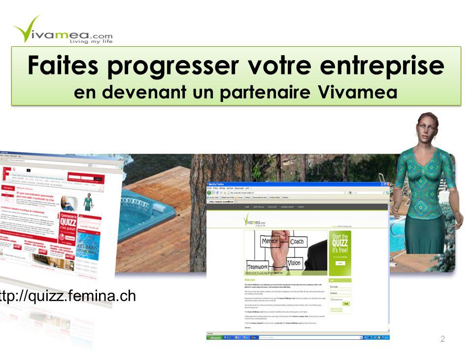 2 Faites progresser votre entreprise en devenant un partenaire Vivamea http://quizz.femina.ch