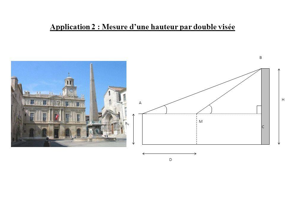 Application 2 : Mesure d'une hauteur par double visée H hThT D A M B C