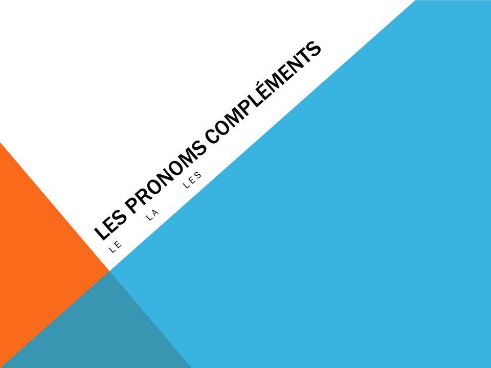 LES PRONOMS COMPLÉMENTS LELALES