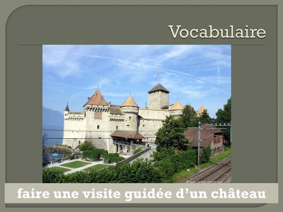 faire une visite guidée d'un château