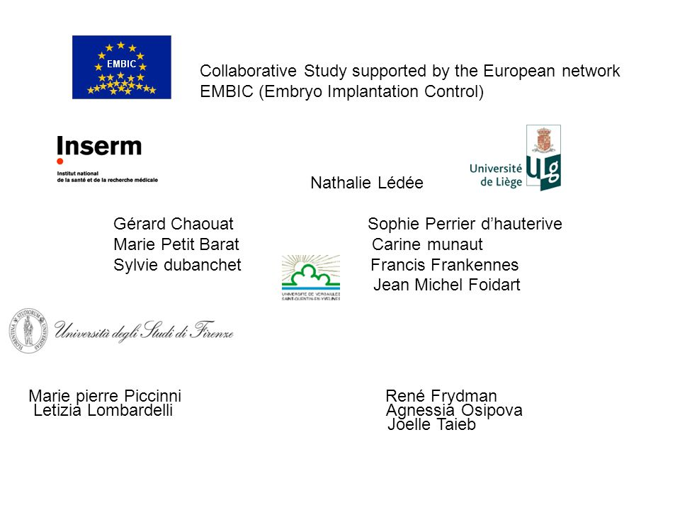 Collaborative Study supported by the European network EMBIC (Embryo Implantation Control) Nathalie Lédée Gérard Chaouat Sophie Perrier d'hauterive Mar