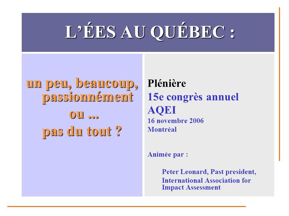 5 QUESTIONS Comment situez-vous l'ÉES dans le cadre général de l'évaluation environnementale au Québec ?Comment situez-vous l'ÉES dans le cadre général de l'évaluation environnementale au Québec .