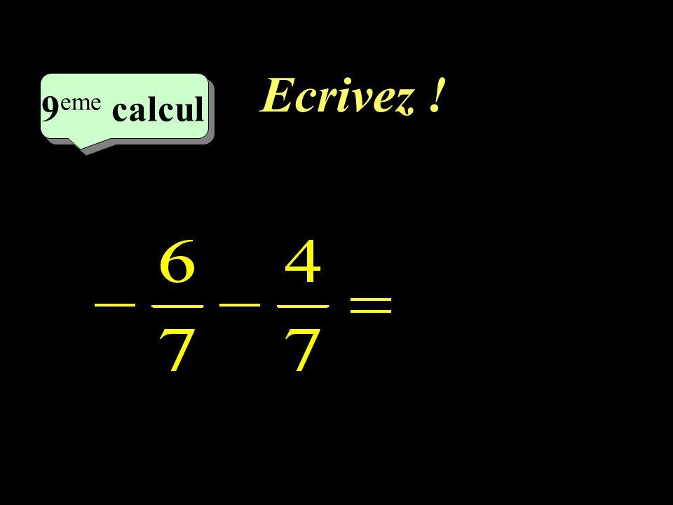 Ecrivez ! –1–1 9 eme calcul 9 eme calcul 9 eme calcul