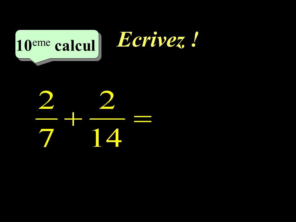 Ecrivez ! –1–1 10 eme calcul 10 eme calcul 10 eme calcul