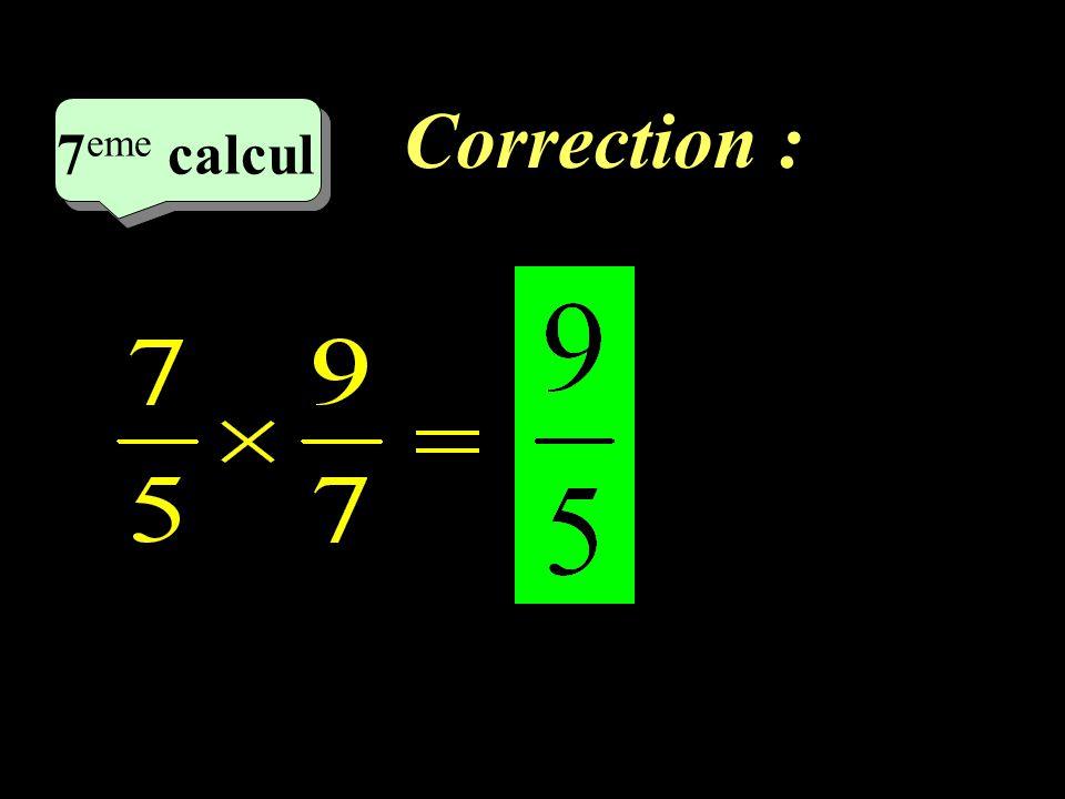 Correction : –1–1 7 eme calcul 7 eme calcul 7 eme calcul