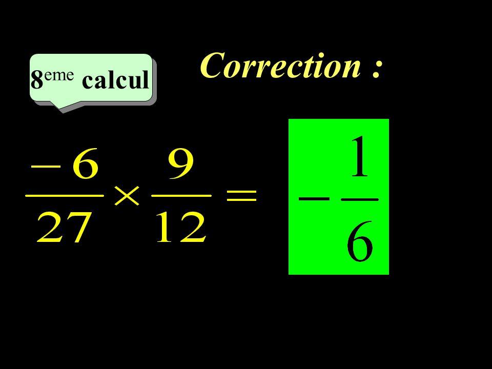 Correction : –1–1 8 eme calcul 8 eme calcul 8 eme calcul