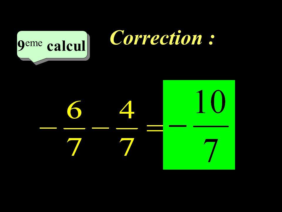 Correction : –1–1 9 eme calcul 9 eme calcul 9 eme calcul