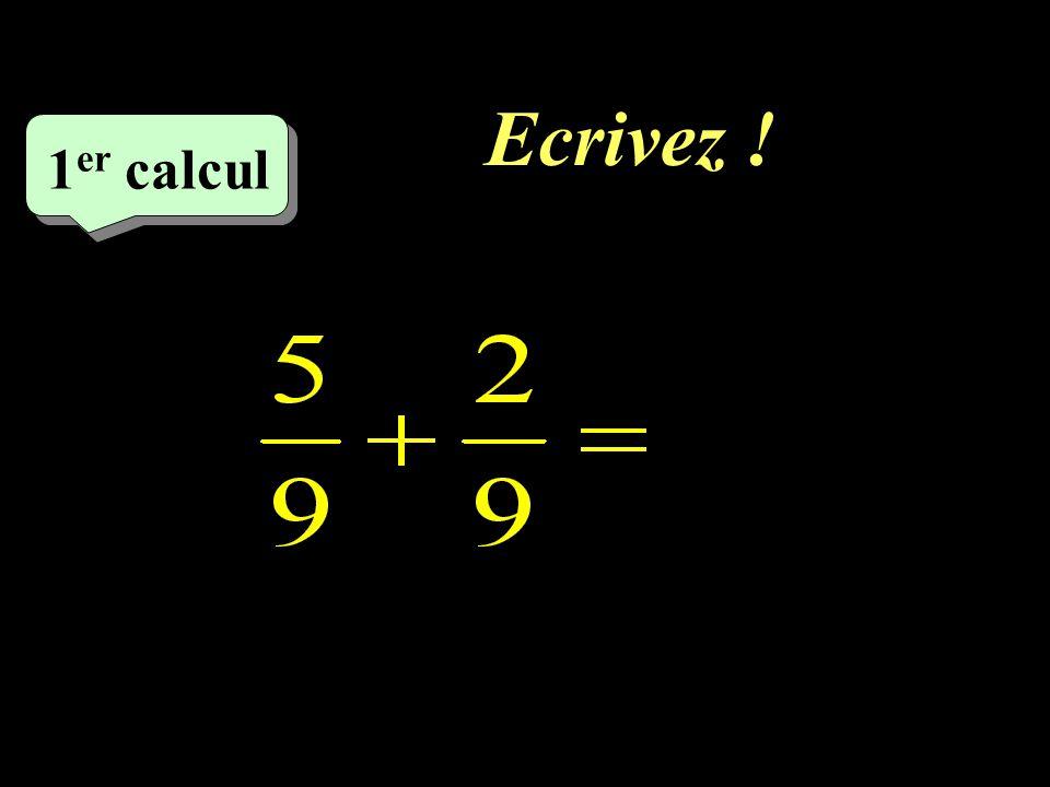 Ecrivez ! –1–1 1 er calcul