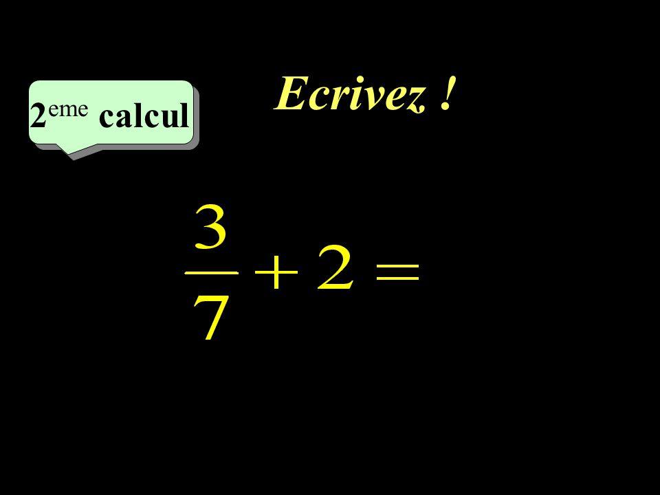Ecrivez ! –1–1 2 eme calcul 2 eme calcul 2 eme calcul