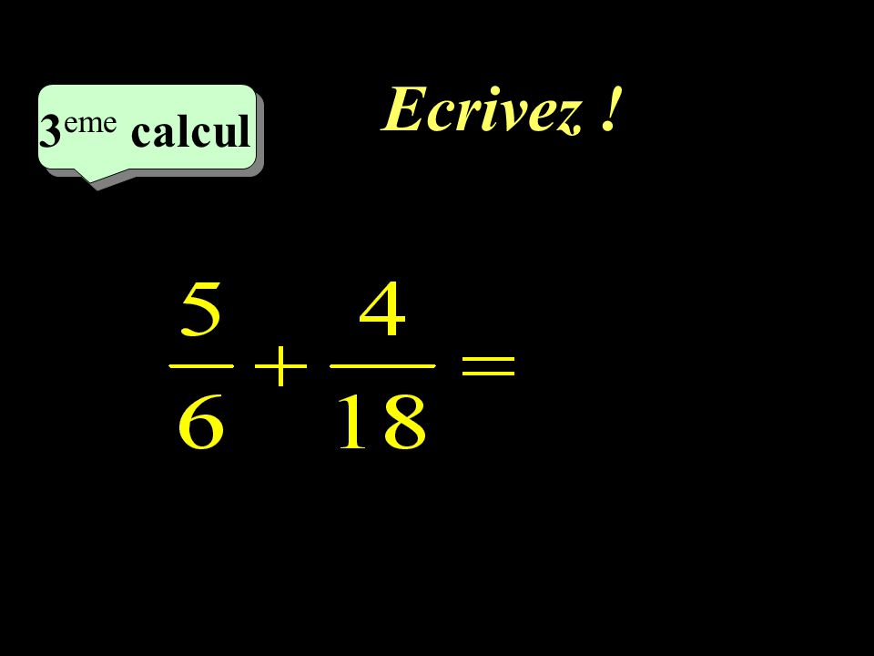 Ecrivez ! –1–1 3 eme calcul 3 eme calcul 3 eme calcul