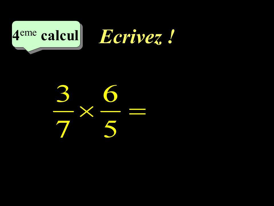 Ecrivez ! –1–1 4 eme calcul 4 eme calcul 4 eme calcul