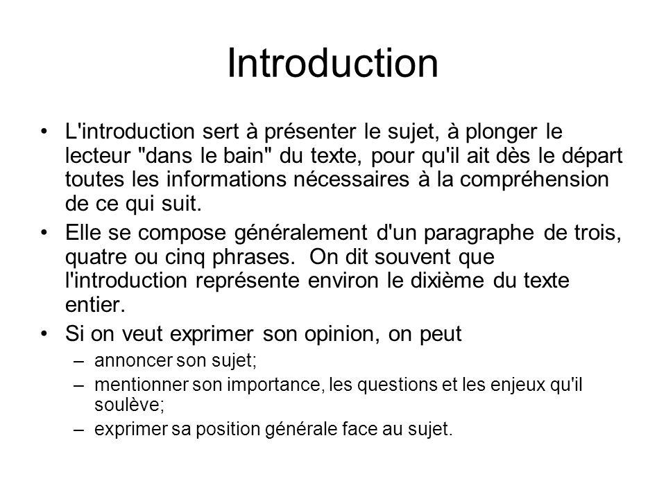 Introduction L'introduction sert à présenter le sujet, à plonger le lecteur