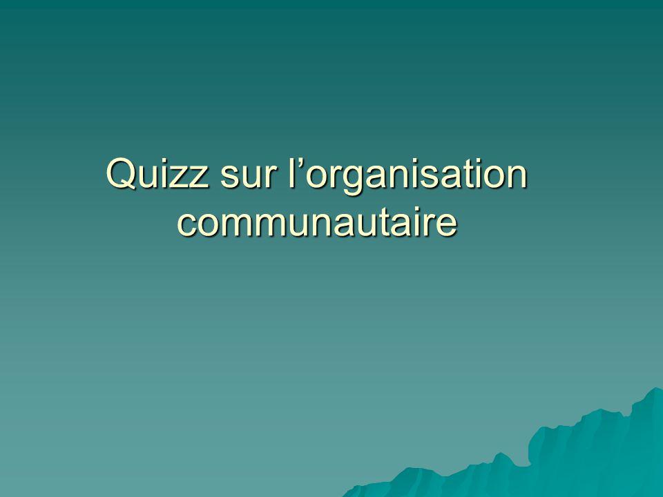 Quizz sur l'organisation communautaire