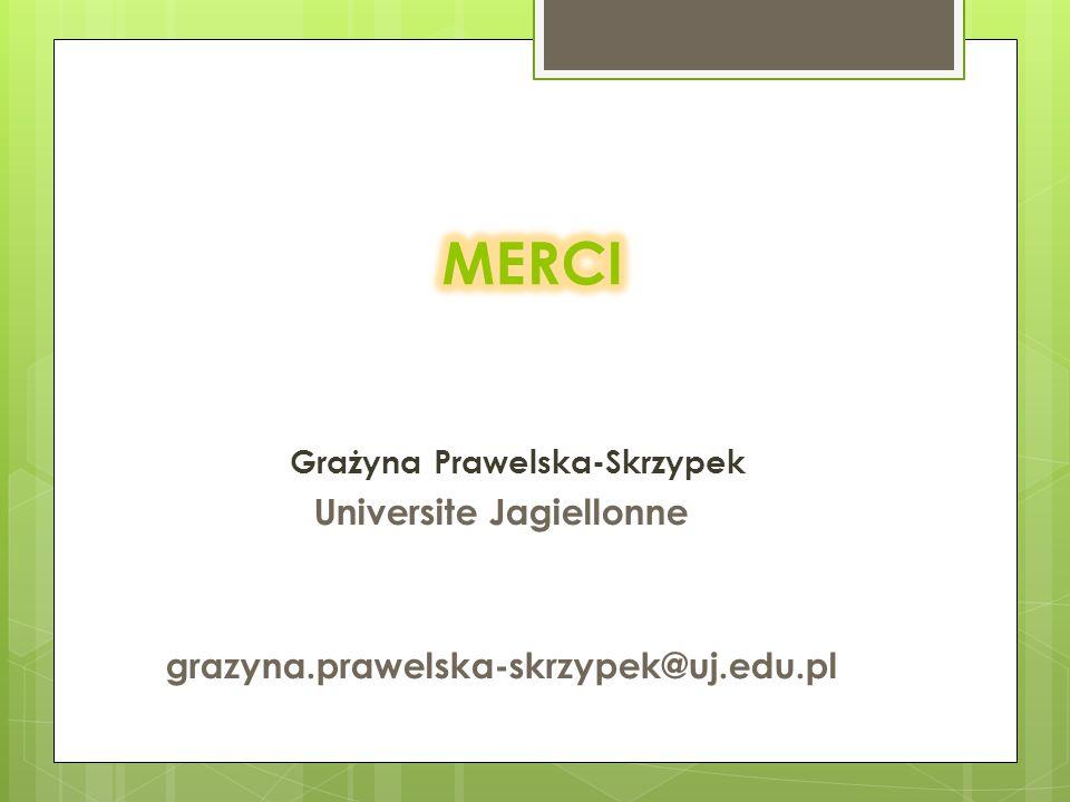 Grażyna Prawelska-Skrzypek Universite Jagiellonne grazyna.prawelska-skrzypek@uj.edu.pl