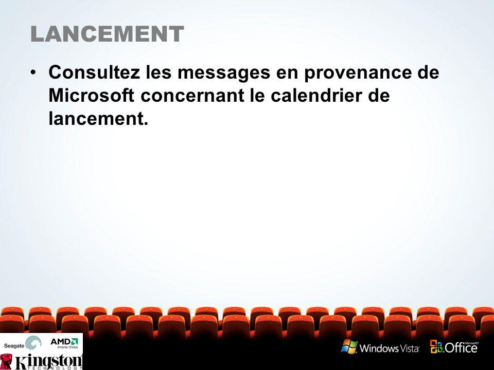 LANCEMENT Consultez les messages en provenance de Microsoft concernant le calendrier de lancement.